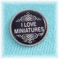 I love Miniatures Badge